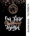 our first christmas together.... | Shutterstock .eps vector #761588674