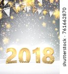 gray 2018 new year background... | Shutterstock .eps vector #761662870