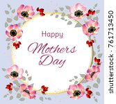 mothers day. flowers. holidays. ... | Shutterstock .eps vector #761713450