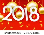 2018 happy new year decoration... | Shutterstock .eps vector #761721388