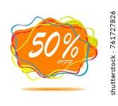 50  off sticker sale label ...   Shutterstock .eps vector #761727826