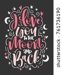 i love you to the moon and back ... | Shutterstock .eps vector #761736190