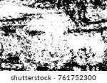 grunge black and white pattern. ... | Shutterstock . vector #761752300
