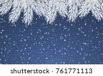 christmas background with fir... | Shutterstock .eps vector #761771113