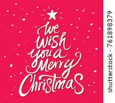 we wish you a merry christmas... | Shutterstock .eps vector #761898379