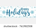 happy holidays on white... | Shutterstock .eps vector #761982508