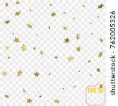 golden stars are falling down.... | Shutterstock .eps vector #762005326