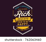 don t educate your children to... | Shutterstock .eps vector #762063460
