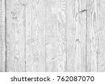 white wood texture background... | Shutterstock . vector #762087070