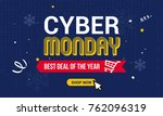 cyber monday sale vector... | Shutterstock .eps vector #762096319