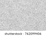 abstract gray texture background | Shutterstock . vector #762099406