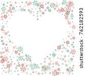 hearts shaped christmas border... | Shutterstock .eps vector #762182593