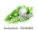 volleyball text on an abstract... | Shutterstock .eps vector #762182809