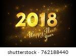 vector illustration. 2018 happy ... | Shutterstock .eps vector #762188440