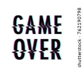 game over background glitch | Shutterstock .eps vector #762190798