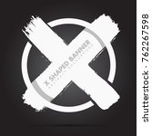 grunge x shape vector | Shutterstock .eps vector #762267598