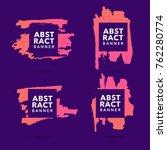 abstract grunge vector banners. ... | Shutterstock .eps vector #762280774
