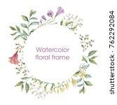 floral wreath. botanical... | Shutterstock . vector #762292084
