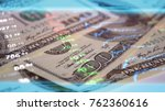 money at background of forex... | Shutterstock . vector #762360616