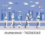 robots walking in a futuristic... | Shutterstock .eps vector #762363163