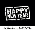 happy new year vector stamp... | Shutterstock .eps vector #762374746