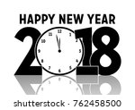 happy new year  clock instead... | Shutterstock .eps vector #762458500