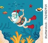 cartoon santa claus snorkeling... | Shutterstock .eps vector #762482914