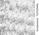 monochrome grunge texture. old... | Shutterstock . vector #762535606