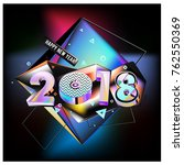 happy new year 2018 colorful 3d ... | Shutterstock .eps vector #762550369