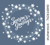 season s greetings  christmas... | Shutterstock .eps vector #762616840
