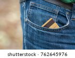 closeup of credit card in jeans ... | Shutterstock . vector #762645976