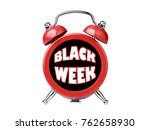 black week clock alarm reminder ... | Shutterstock . vector #762658930