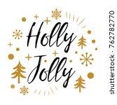 holly jolly. cute merry... | Shutterstock .eps vector #762782770