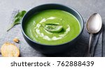 spinach soup with cream in a... | Shutterstock . vector #762888439