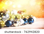 christmas background. happy new ... | Shutterstock . vector #762942820
