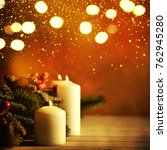 christmas candles and ornaments ... | Shutterstock . vector #762945280