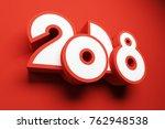 new year 2018  3d rendering | Shutterstock . vector #762948538
