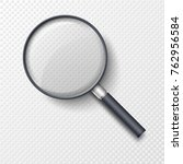 realistic magnifying glass ... | Shutterstock .eps vector #762956584
