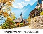 beautiful street in hallstatt... | Shutterstock . vector #762968038