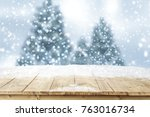 snow background and christmas...   Shutterstock . vector #763016734