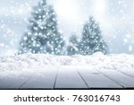 snow background and christmas... | Shutterstock . vector #763016743