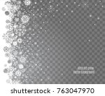 falling snow on a transparent... | Shutterstock .eps vector #763047970