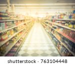 blurred image of asian grocery... | Shutterstock . vector #763104448