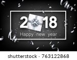 grey 2018 new year background... | Shutterstock .eps vector #763122868