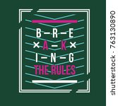 breaking the rules typography... | Shutterstock .eps vector #763130890
