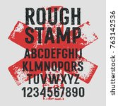 rough stamp typeface   grunge... | Shutterstock .eps vector #763142536