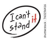 i cant stand it   poster for... | Shutterstock .eps vector #763256416