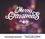 merry christmas and happy new... | Shutterstock .eps vector #763281394