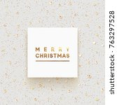 christmas background is strewn... | Shutterstock .eps vector #763297528