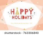 happy holidays and merry... | Shutterstock .eps vector #763306840